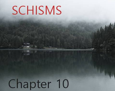 Schisms - Chapter 10