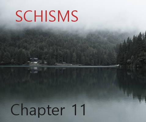Schisms - Chapter 11