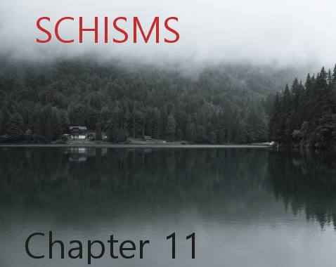 Schisms - Chapter 11