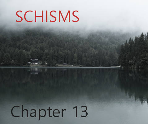 Schisms - Chapter 13