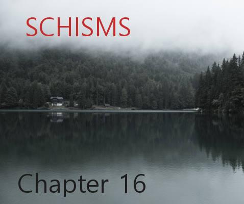 Schisms - Chapter 16