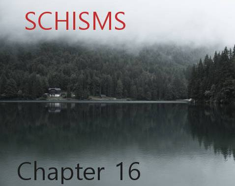 Schisms - Chapter 16
