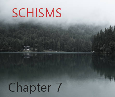 Schisms Chapter 7