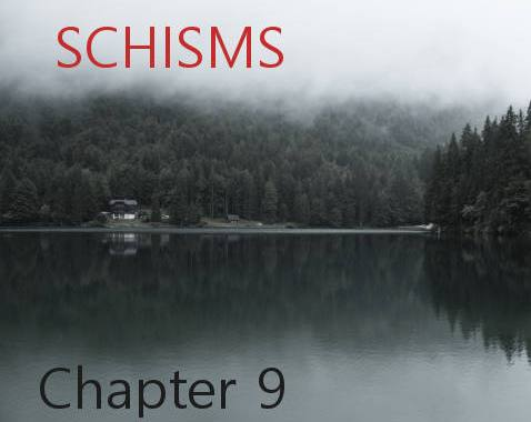Schisms - Chapter 9
