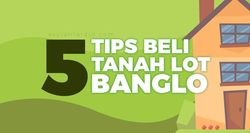 5 Tips Untuk Membeli Tanah Lot Banglo