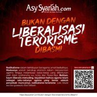 bukan dengan liberalisme Teroris dibasmi