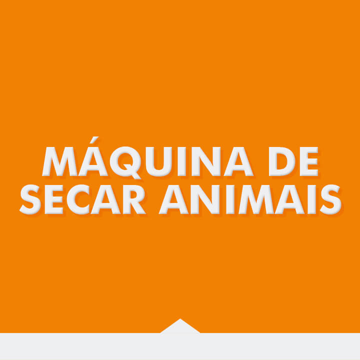 Máquina de Secar Animais