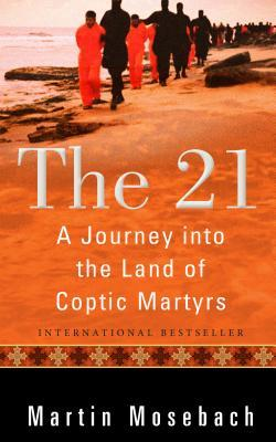 The 21 - Coptic Martyrs
