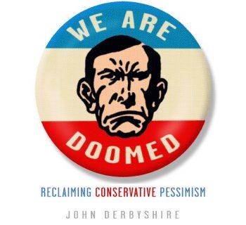 "John Derbyshire's ""Dissidents and Doom"""