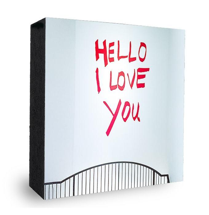 Hello I love you Bild auf Holz