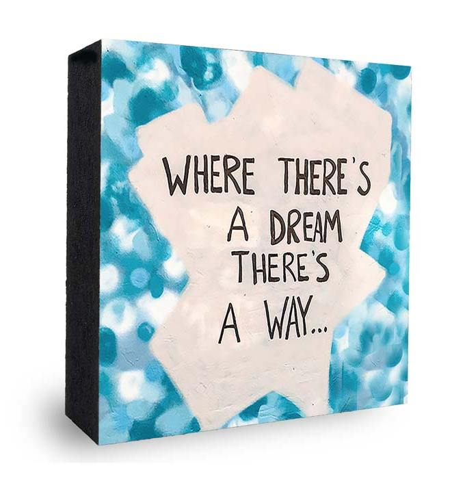 Where Theres a Dream there is a way - blau-Graffiti