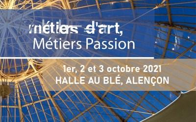 Métiers d'Art, Métiers PassionHalle au bléAlençon (Orne)1 au 3 octobre 2021