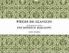 Louis Marchand, Pièces de clavecin