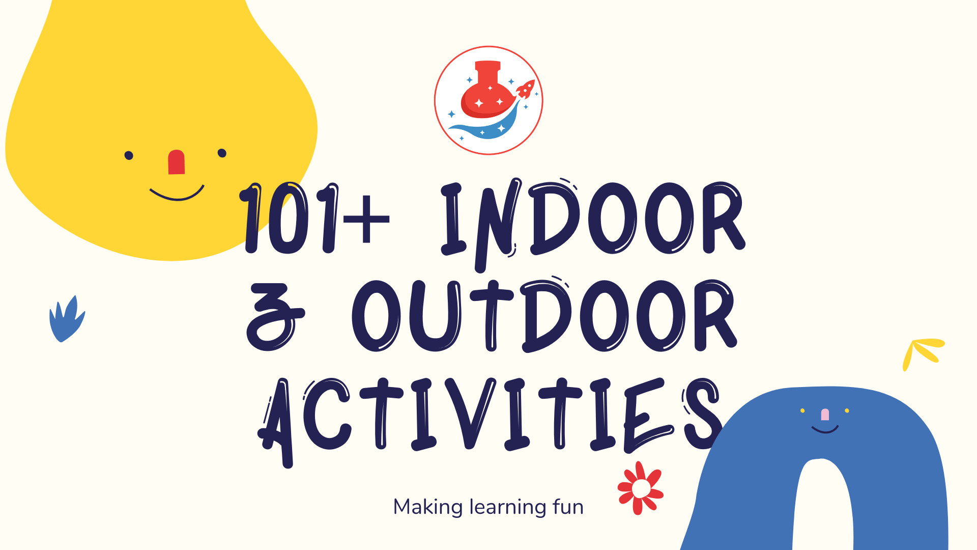 101+ Indoor & Outdoor Activities For Kids
