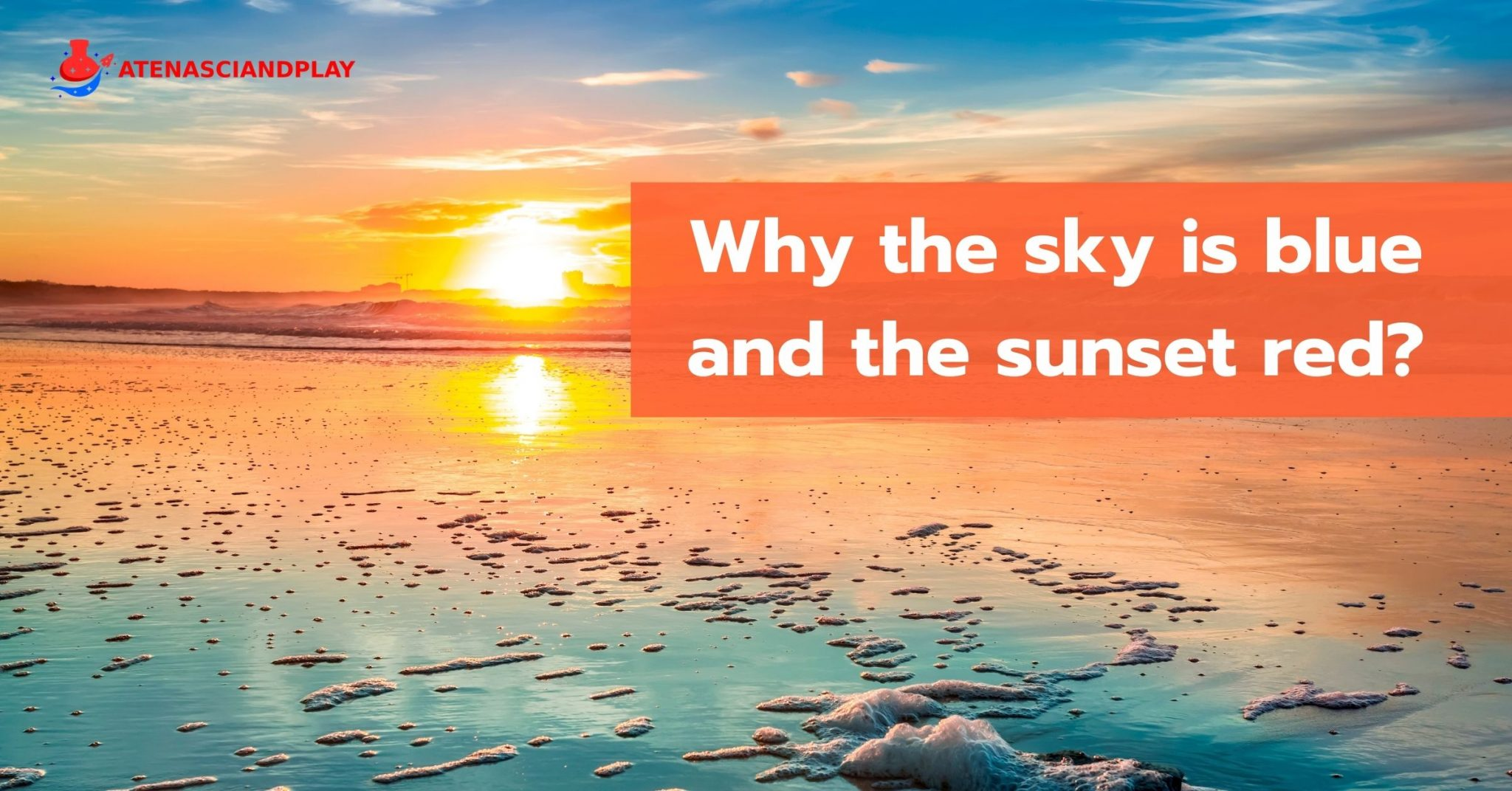 Why the sky is blue and the sunset red?