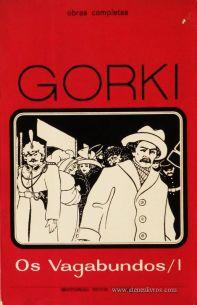 Gorky – Os Vagabundos / I - Colecção Duas Horas de Leitura nº 3 - Editorial Inova Limitada - Lisboa - 1970. Desc.381 pág / 22,5 cm x 14,5 cm / Br «€5.00»