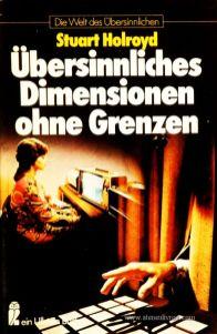 Stuard Holroyd - Übersinnliches Dimensionen Ohne Grenzen - Die Welt Des Übersinnlichen - «€5.00»