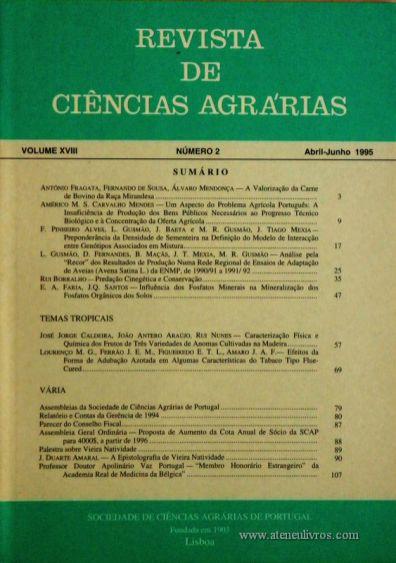 Revista de Ciências Agrárias - Volume XVIII - Nº 2 – Abril. – Junho.- 1995 - Publicação da Sociedade de Ciências Agrárias de Portugal - Lisboa - 1995. Desc. 106 pág. / 24 cm x 17 cm / Br. - «€10.00»