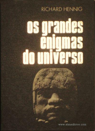 Richard Hennig – Os Grandes Enigmas do Universo - Círculo de Leitores – Lisboa – 1974. Desc. 275 págs / 20 cm x 15 cm / E. Ilust. «€15.00»