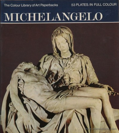 Dennis Duerden – Michel Angelo – Hamlyn – 1971. Desc. 53 pág / 27 cm x 23,5 cm / Br. Ilust «€10.00»