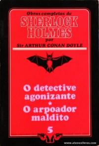 Sherlock Holmes - O Detective Agonizante * O Arpoador Maldito «€5.00»