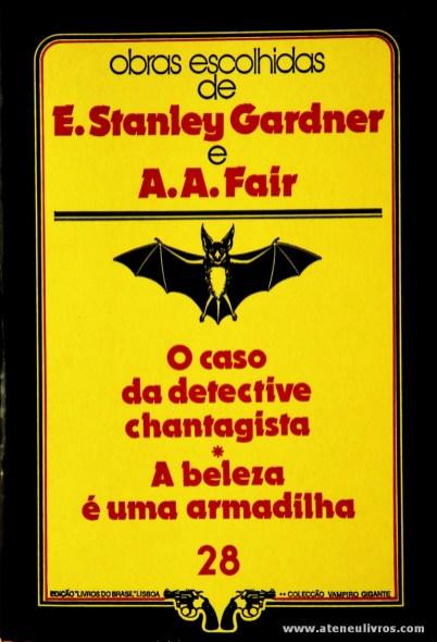 E. Stanley Gardner e A. A. Fair - O Caso da Detective Chantagista * A Beleza é Uma Armadilha «€5.00»