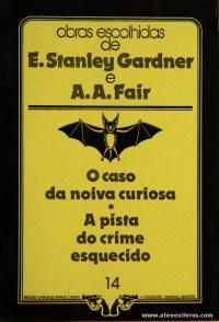 E. Stanley Gardner e A. A. Fair - O Caso da Noiva Curiosa * A Pista do Crime Esquecido «€5.00»
