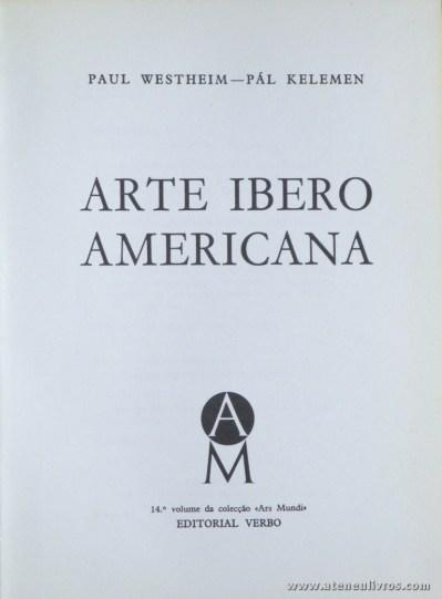Paul Westheim pál Kelmen – Arte Ibero Americana - Editorial Verbo – Lisboa – 1971. Desc. 196 pág / 21 cm x 15,5 cm / E. Ilust. «€13.00»