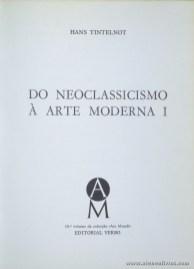 Hans Tintelnot – Do Neoclassicismo a Arte moderna – I/II - Editorial Verbo – Lisboa – 1972 Desc. 204 + 221 pág / 21 cm x 15,5 cm / E. Ilust. «€26.00»