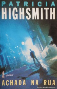 Patricia Highsmith - Achada na Rua «€5.00»