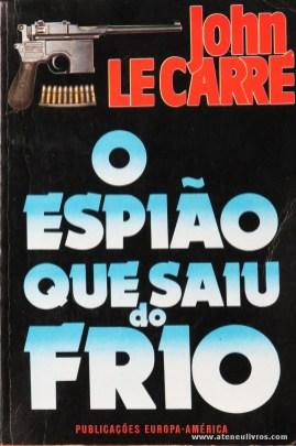 Jonh Le Carré - O Espião Que Saiu do Frio «€5.00»