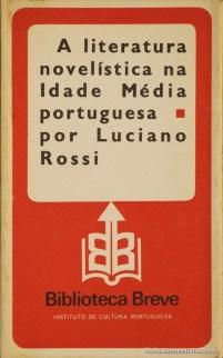 Luciano Rossi - A Literatura Novelística na Idade Média Portuguesa - Biblioteca Breve/Instituto de Cultura Portuguesa - Lisboa - 1979. Desc. 119 pág / 19,5 cm x 11,5 cm / Br «€6.00»