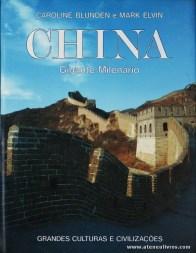 Caroline Blunden e Mark Elvin - China (Gigante Milenário) - Grandes Culturas e Civilizações - Circulo de Leitores - Lisboa - 1992. Desc. 230 pág / 31 cm x 24 cm / E. Ilust «€15.00»