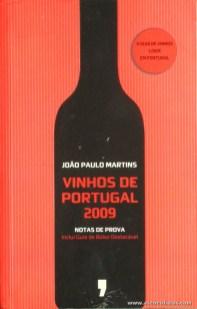 João Paulo Martins - Vinhos de Portugal 2009 - Publicações Dom Quixote - Lisboa - 2009. Desc. 444 pág / 21 cm x 13,5 cm / Br. «€6.00»