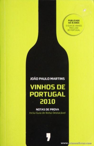 João Paulo Martins - Vinhos de Portugal 2010 - Publicações Dom Quixote - Lisboa - 2010. Desc. 419 pág / 21 cm x 13,5 cm / Br. «€6.00»