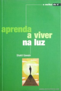 Shakti Gawain - Aprenda a Viver na Luz «€5.00»