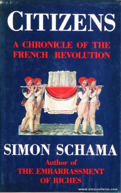"Simon Schama - Citizens ""A Chronicle Of The French Revolution"" - Viking - London - 1989. Desc. 948. pág / 24 cm x 16,5 cm / E. Ilust. «€40.00»"