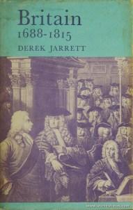 Derek Jarrett - Britain 1688-1815 - Longmans - London - 1965. Desc. 507 pág / 22 cm x 14 cm / E. «€15.00»
