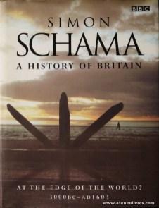 "Simon Schama - A History Of Britain ""At The Edge Of The World? 3000BC-AD1603 - BBC - London - 2000. Desc. 416 pág / 25 cm x 19 cm / E. Ilust «€30.00»"