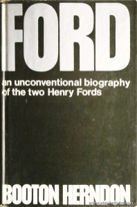 Booton Herndon - Ford an Unconventional Biography Of The Two Henry Fords - Cassel - London - 1970. Desc. 408 pág / 23,5 cm x 15,5 cm / E. Ilust. «€40.00»