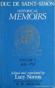 Lucy Norton - Historical Memoirs Of The Saint-simon - Volme I 1691-1709 - Hamish Hamilton - London - 1967. Desc. 535 pág / 24 cm x 15,5 cm / E. Ilust «€40.00»