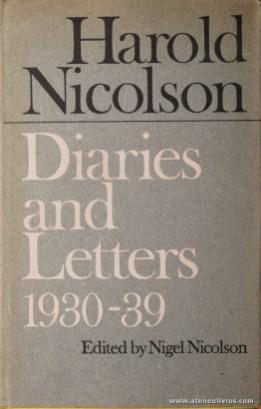 Harold Nicolson - Diaries And Letters 1930-39 - Edited By Nigel Nicolson - Collins - London - 1966. Desc. 447 pág / 23,5 cm x 15 cm / E. Ilust «€15.00»