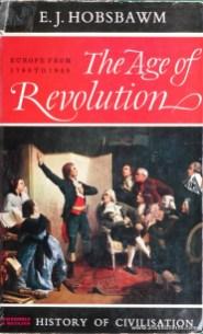E. J. Hobsbawm - The Age Of Revolution Europe From 1789 to 1848 «History Of Civilisation» - Weidenfeld & Nicolson - London - 1962. Desc. 356 pág / 25 cm x 16 cm / E. ILust. «€60.00»