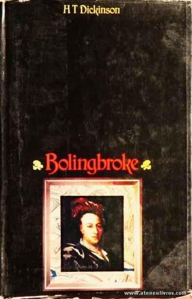 H T Dickinson - Bolingbroke - Constable - London - 1970. Desc. 397 pág / 24 cm x 16 cm / E. ILust «€40.00»