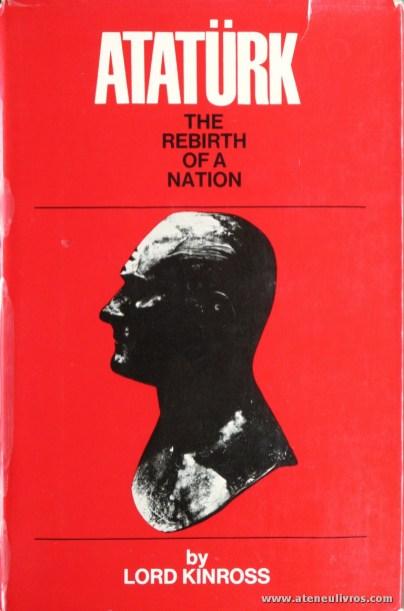 """Lord Kinross - Atatürk """"The Rebisth Of a Nation"""" - Weidenfeld And Nicolson - London - 1964. Desc. 542 pág / 24 cm x 16 cm / E. Ilust. «€40.00»"""