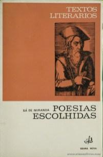 Sá de Miranda - Poesias Escolhidas (Textos Literários) - [Rodrigues Lapa] - Seara Nova - Lisboa - 1970. Desc. 90 pág / 19 cm x 13 cm / Br. «€5.00»