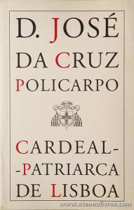 D. José da Cruz Policarpo - Cardeal-Patriarca de Lisboa - Paulus - Lisboa - 2001. Desc. 77 pág «€5.00»