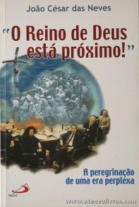 João César das Neves - O Reino de Deus Esta Próximo - Paulus - Lisboa - 2001. Desc. 223 pág «€5.00»