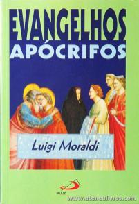 Luigi Moraldi - Evangelhos Apócrifos - Paulus - Lisboa - 1999. Desc. 393 pág «€15.00»