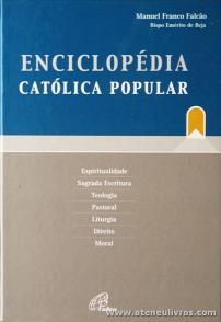 Manuel Franco Falcão - Enciclopédia Católica Popular - Paulinas - Lisboa - 2004. Desc. 540 pág «€20.00»